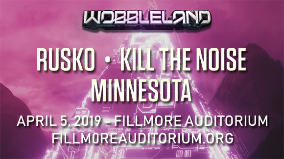 Wobbleland: Rusko, Kill The Noise, Minnesota & Eprom at Fillmore Auditorium