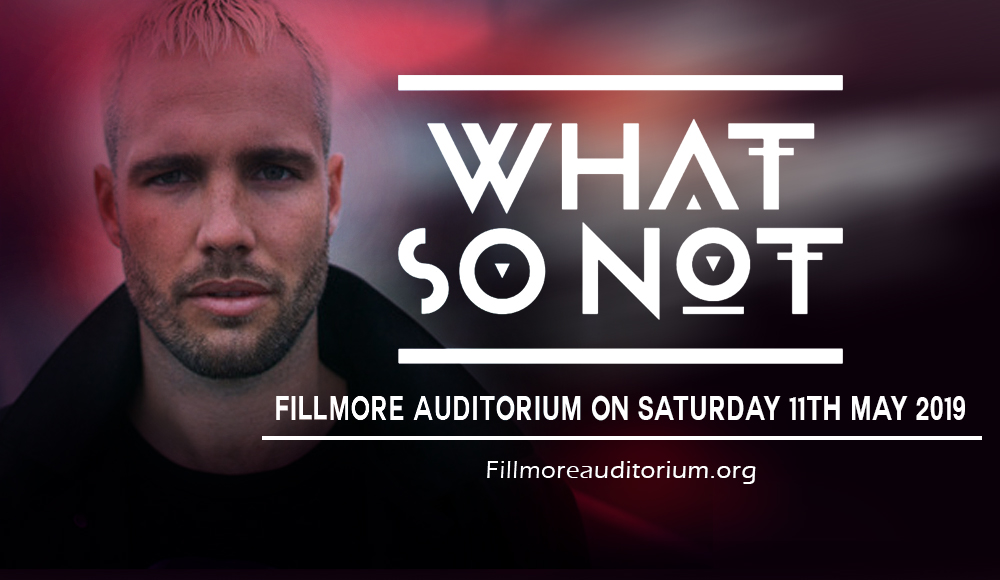 What So Not at Fillmore Auditorium