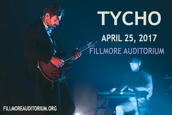 Tycho at Fillmore Auditorium