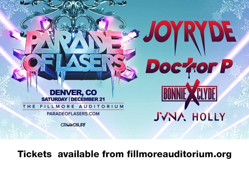 Parade Of Lasers: Joyryde, Doctor P, Bonnie x Clyde & Holly at Fillmore Auditorium